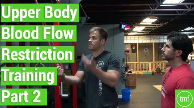 Upper Body Blow Flow Restriction Training PT. 2