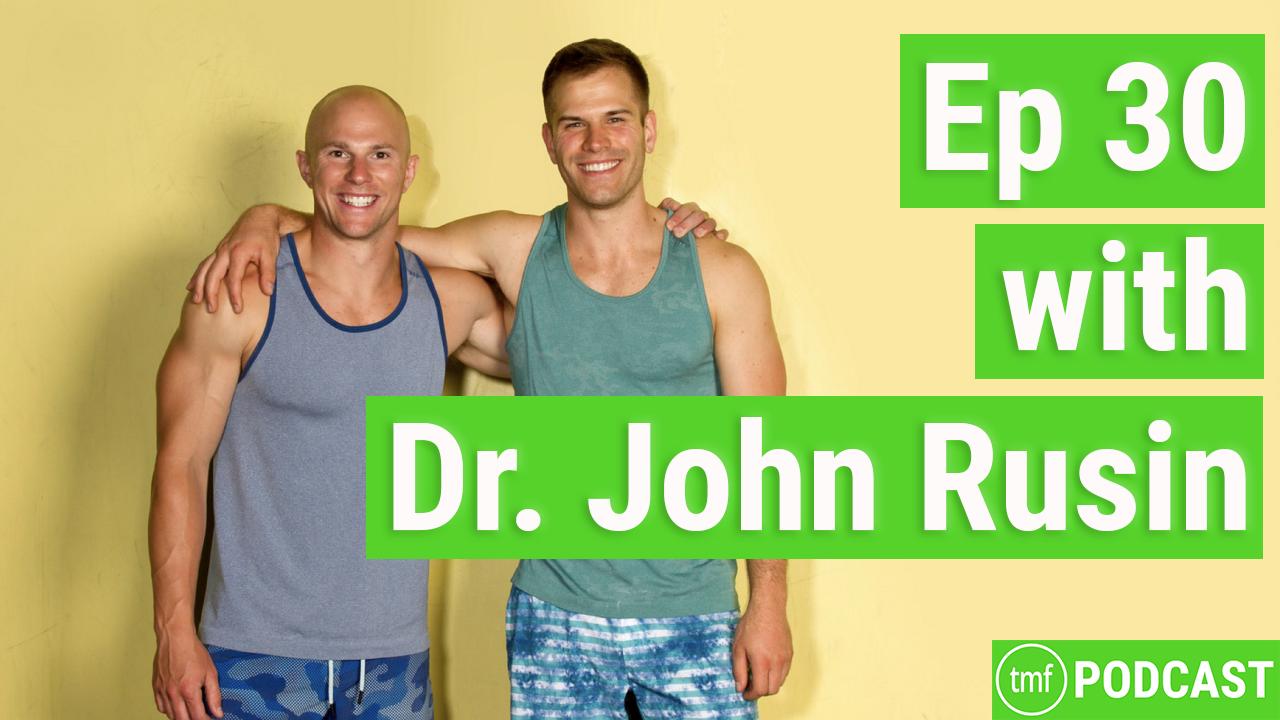 Ep. 30 w/ Dr. John Rusin