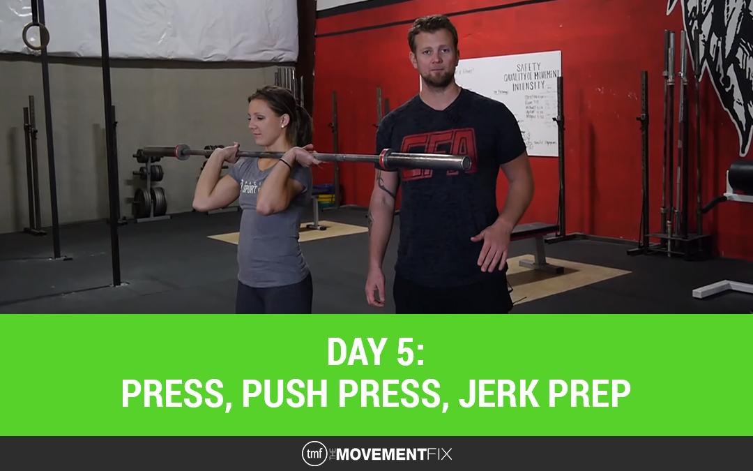 Day 5: Press, Push press, Jerk Prep
