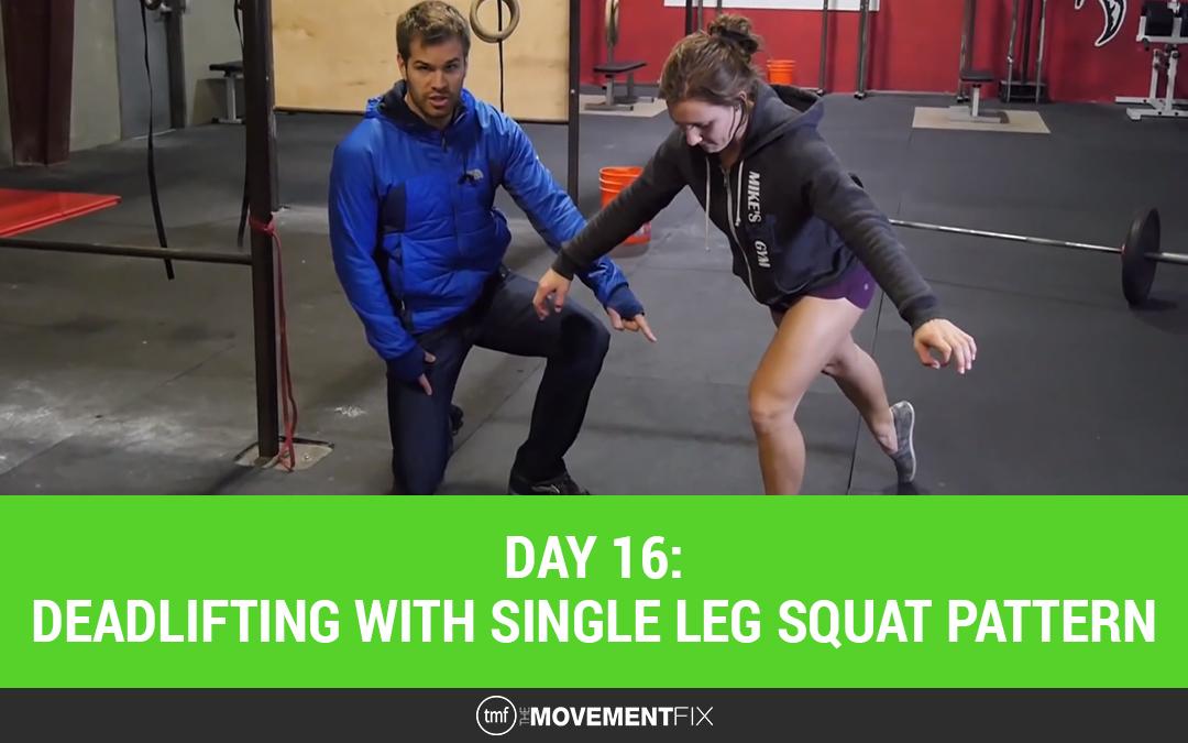 Day 16: Deadlifting with Single Leg Squat Pattern