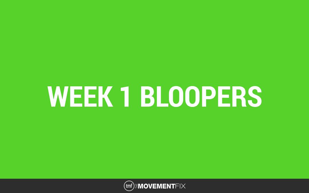 Week 1 bloopers