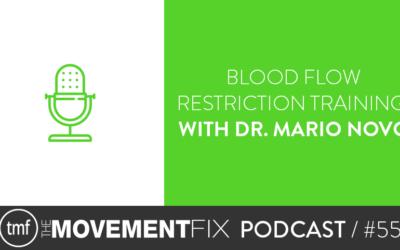 55 - Blood Flow Restriction Training; w/ Dr. Mario Novo