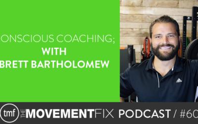 60 - Conscious Coaching; w/ Brett Bartholomew
