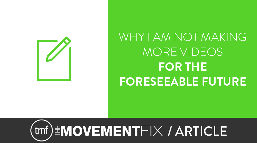 Why I Am Not Making More Videos in the Foreseeable Future