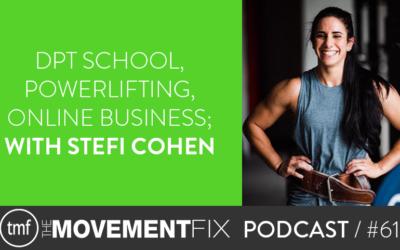 61 - DPT School, Powerlifting, Online Business; w/ Stefi Cohen