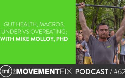62 - Gut Health, Macros, Under vs Overeating; w/ Mike Molloy, PhD