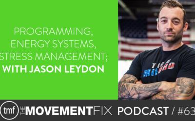 63 - Programming, Energy Systems, Stress Management; w/ Jason Leydon