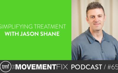 65 - Simplifying Treatment; w/ Jason Shane