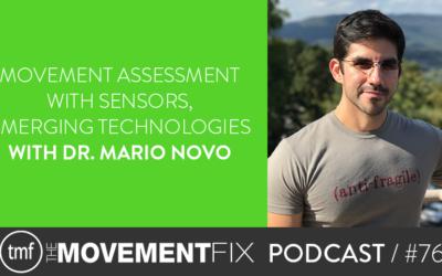 76 - Movement Assessment w/ Sensors, Emerging Technologies; w/ Dr. Mario Novo