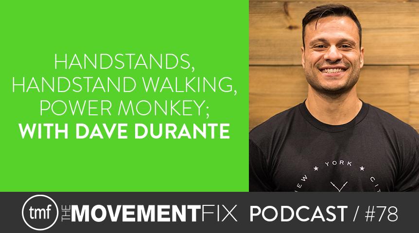 78 - Handstands, Handstand Walking, Power Monkey; w/ Dave Durante