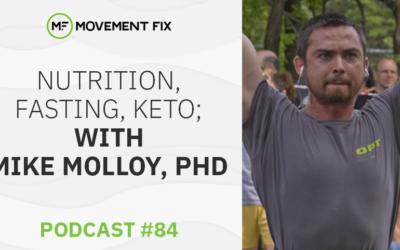 84 - Nutrition, Fasting, Keto; w/ Mike Molloy, PhD