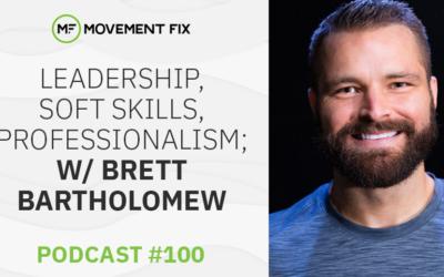 100 - Leadership, Soft Skills, Professionalism; w/ Brett Bartholomew