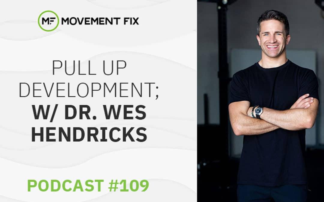 109 - Pull Up Training; w/ Dr. Wes Hendricks