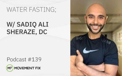 139 - Sadiq Sheraze, DC - Water Fasting