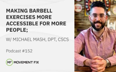 152 - Michael Mash, DPT, CSCS - Making Barbell Exercises More Accessible for More People